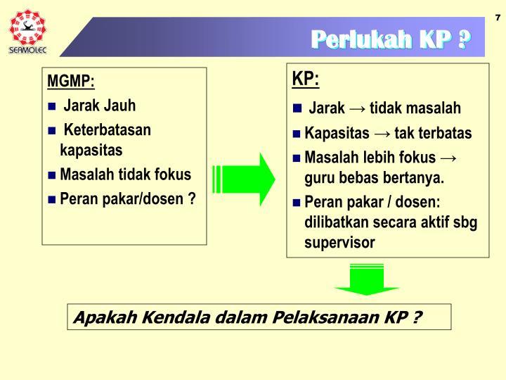 Perlukah KP ?