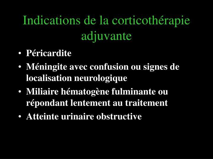 Indications de la corticothérapie adjuvante