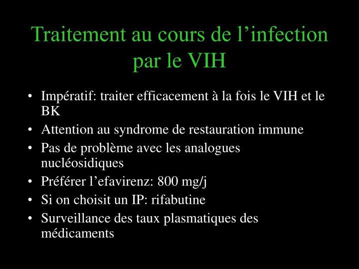 Traitement au cours de l'infection par le VIH