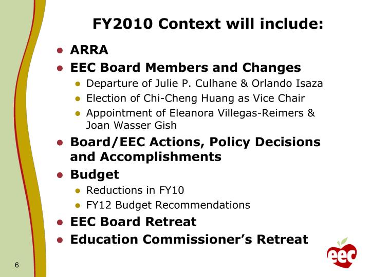 FY2010 Context will include: