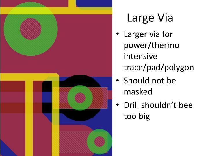 Large Via