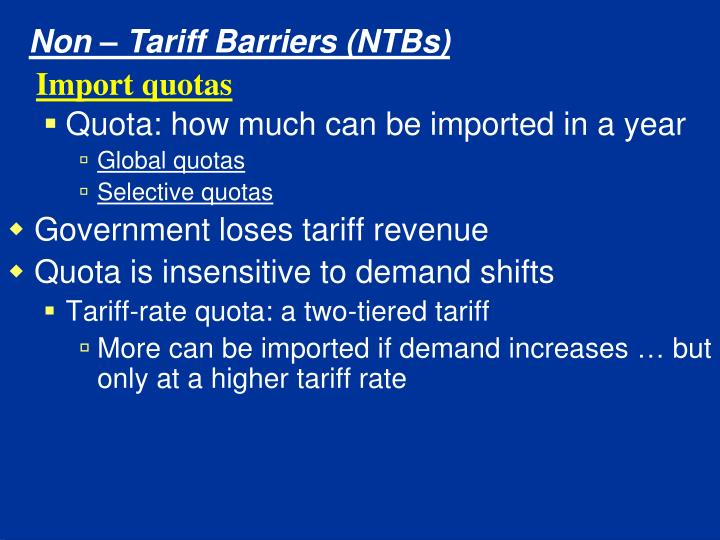 Non – Tariff Barriers (NTBs)