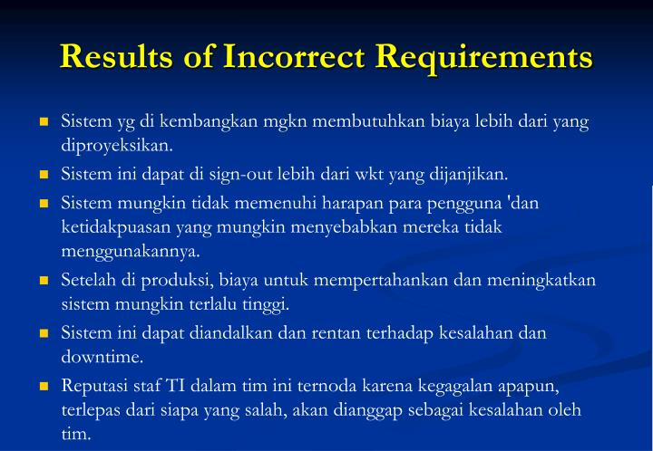 Results of Incorrect Requirements