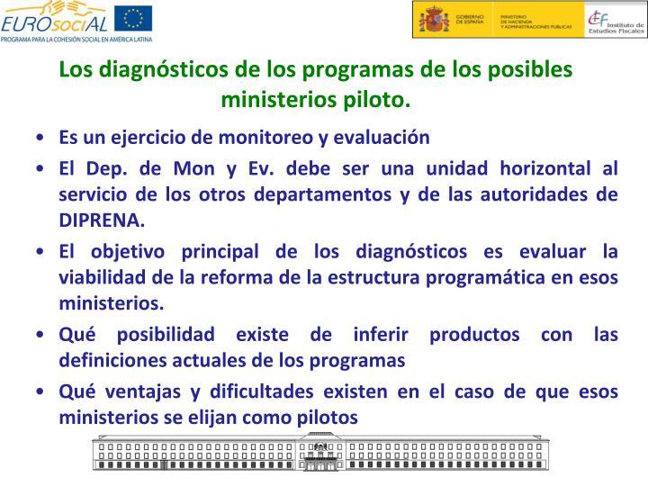 Los diagnósticos de los programas de los posibles ministerios piloto.