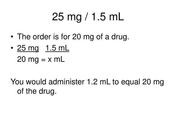 25 mg / 1.5 mL