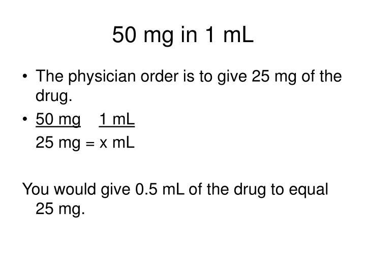 50 mg in 1 mL