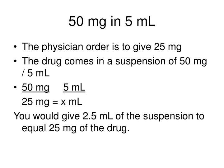 50 mg in 5 mL