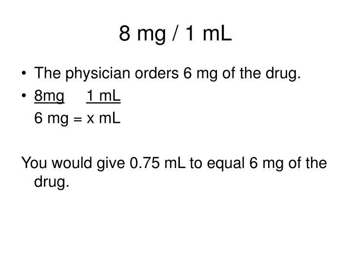 8 mg / 1 mL
