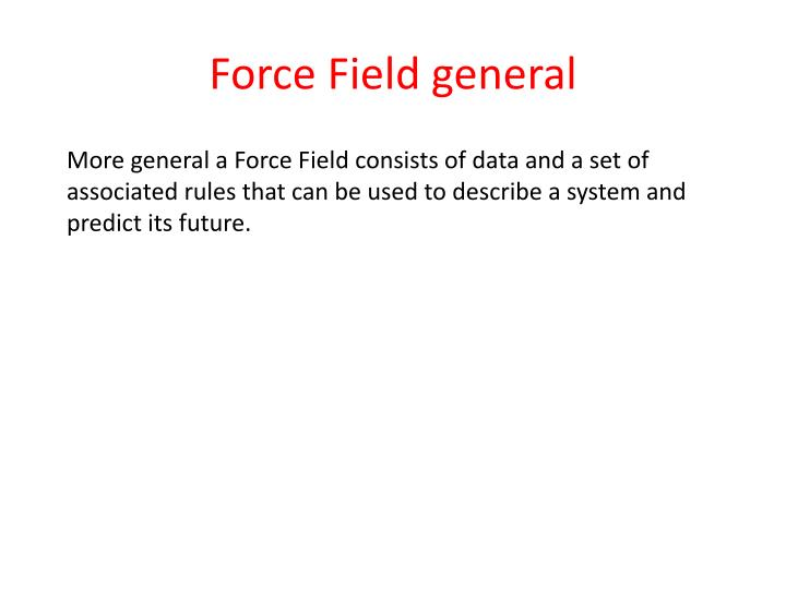 Force Field general