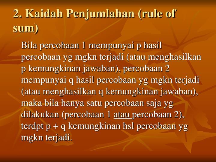 2. Kaidah Penjumlahan (rule of sum)