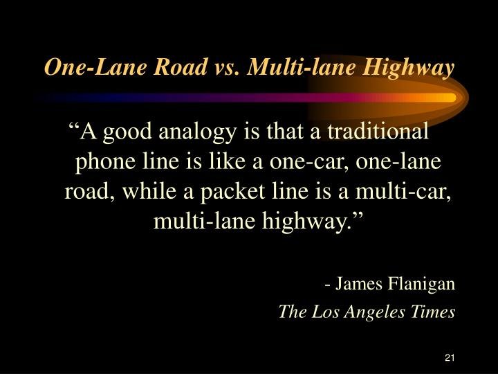 One-Lane Road vs. Multi-lane Highway
