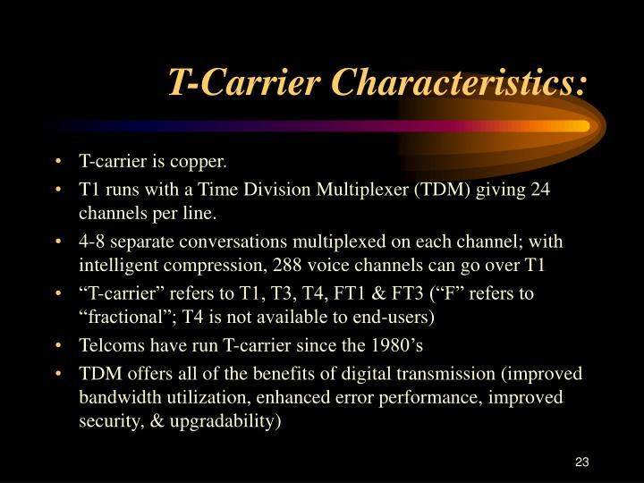 T-Carrier Characteristics: