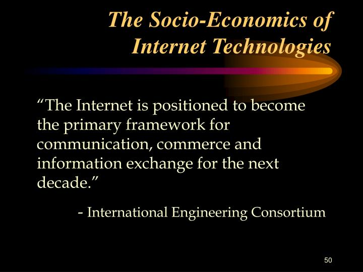 The Socio-Economics of Internet Technologies