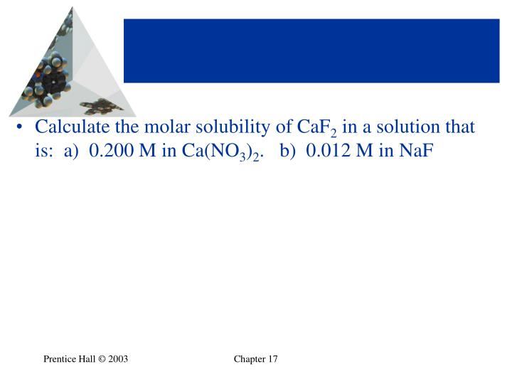 Calculate the molar solubility of CaF