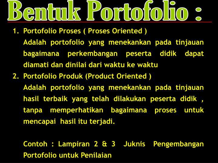 Bentuk Portofolio :