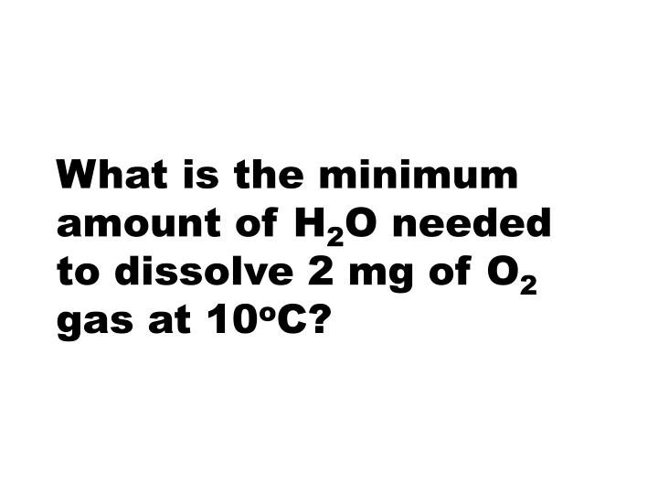 What is the minimum amount of H