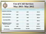 use of cae services may 2011 may 2012