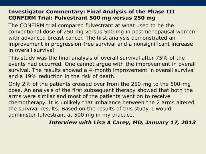 Investigator Commentary: Final Analysis of the Phase III CONFIRM Trial: Fulvestrant 500 mg versus 250 mg