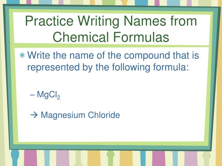 Practice Writing Names from Chemical Formulas
