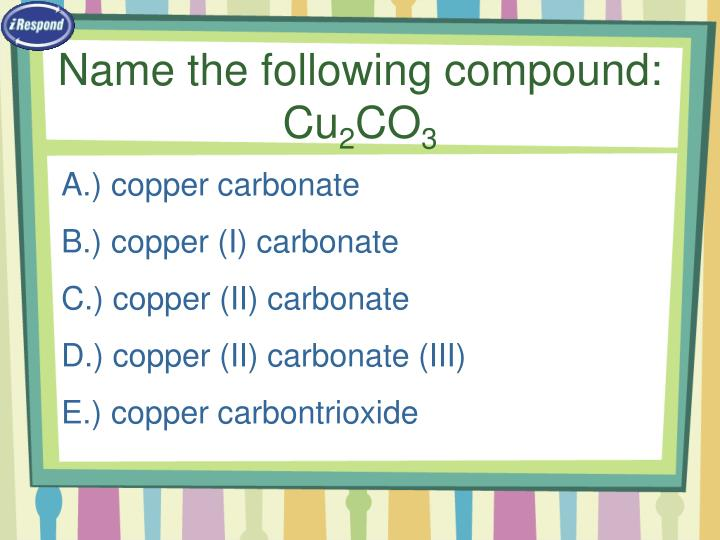 Name the following compound:  Cu