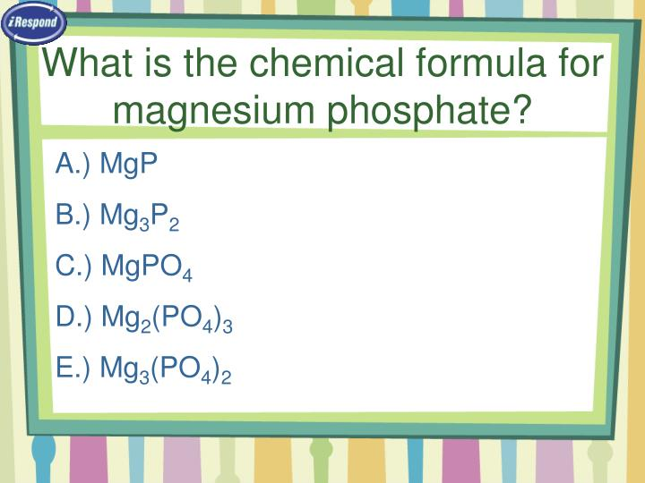 What is the chemical formula for magnesium phosphate?