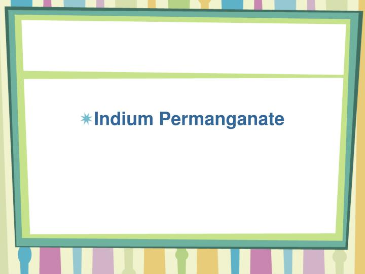 Indium Permanganate
