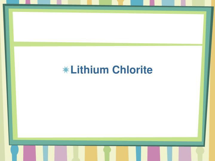 Lithium Chlorite