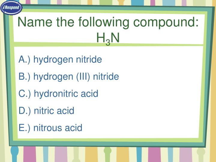 Name the following compound:  H