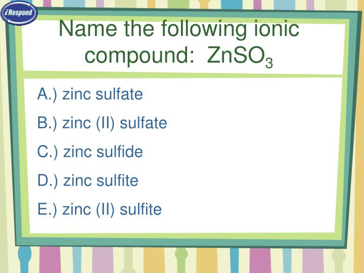 Name the following ionic compound:  ZnSO