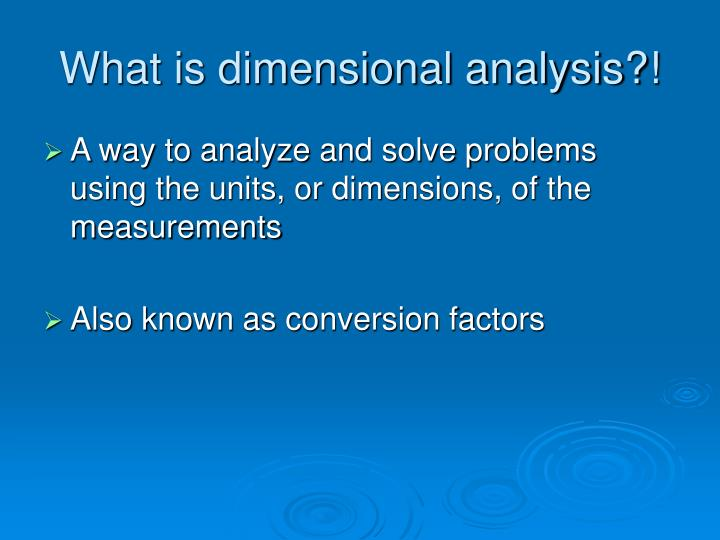 What is dimensional analysis?!