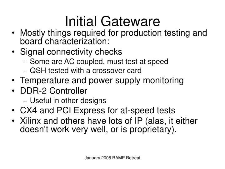 Initial Gateware