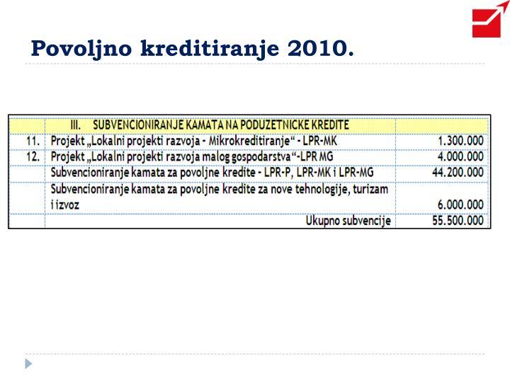 Povoljno kreditiranje 2010.