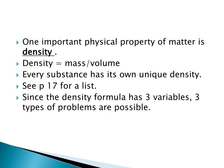 One important physical property of matter is