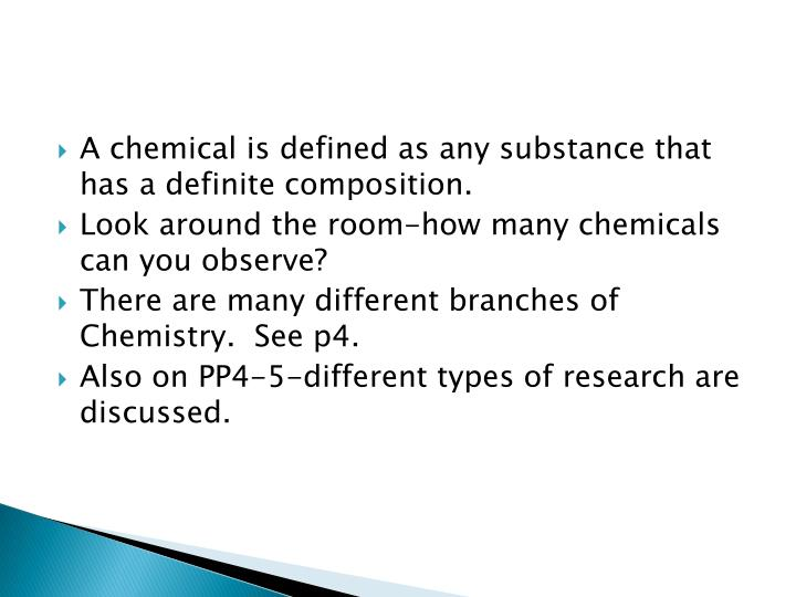 A chemical is defined as any substance that has a definite composition.