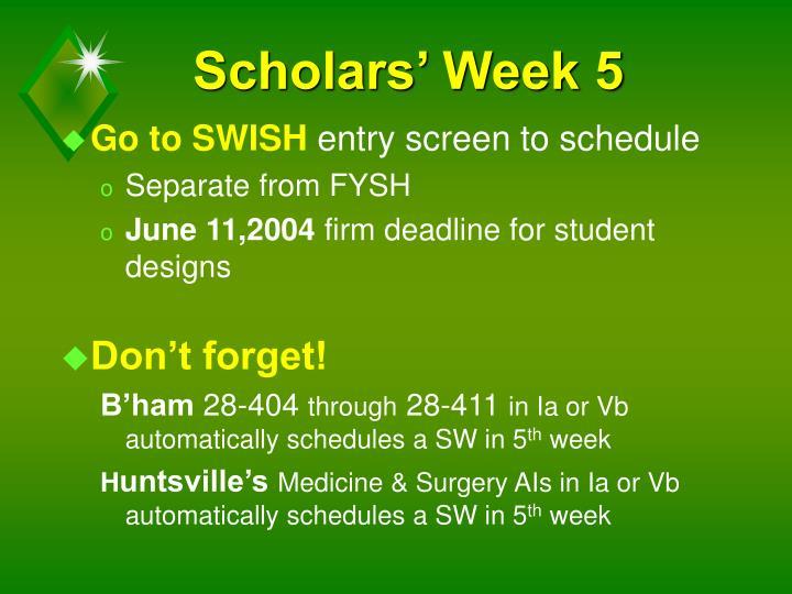 Scholars' Week 5