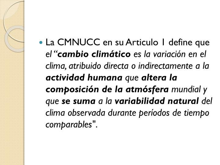 La CMNUCC en su Articulo 1 define que