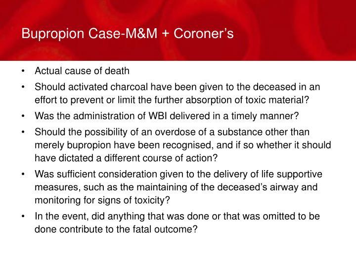 Bupropion Case-M&M + Coroner's