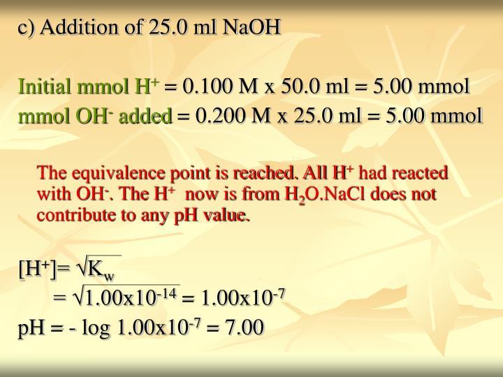 c) Addition of 25.0 ml NaOH