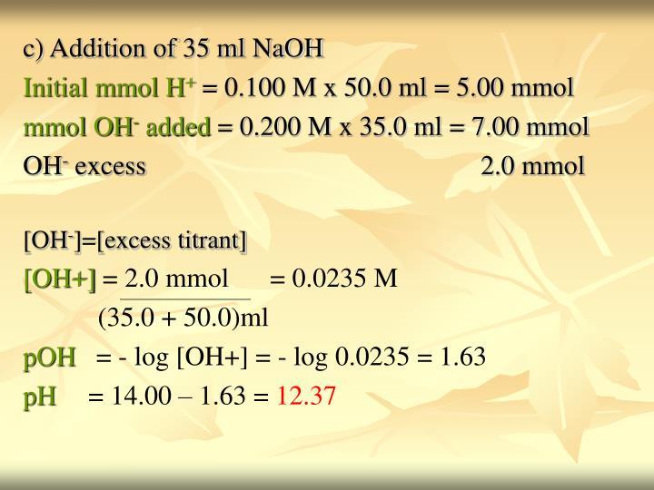 c) Addition of 35 ml NaOH