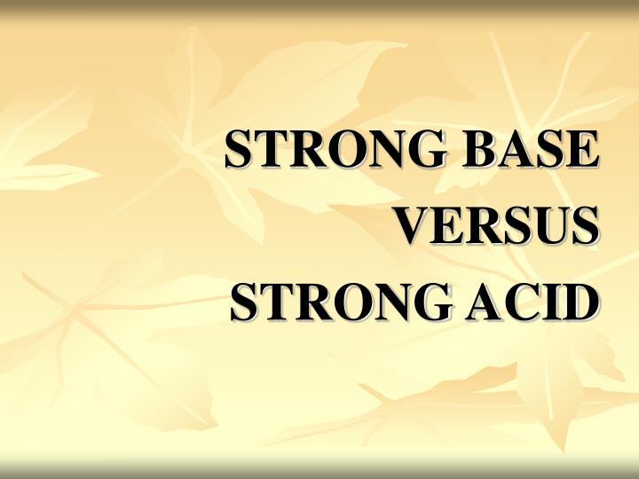 STRONG BASE