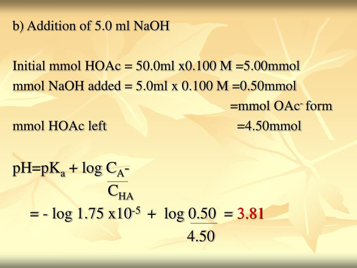 b) Addition of 5.0 ml NaOH