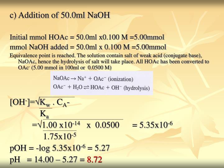 c) Addition of 50.0ml NaOH