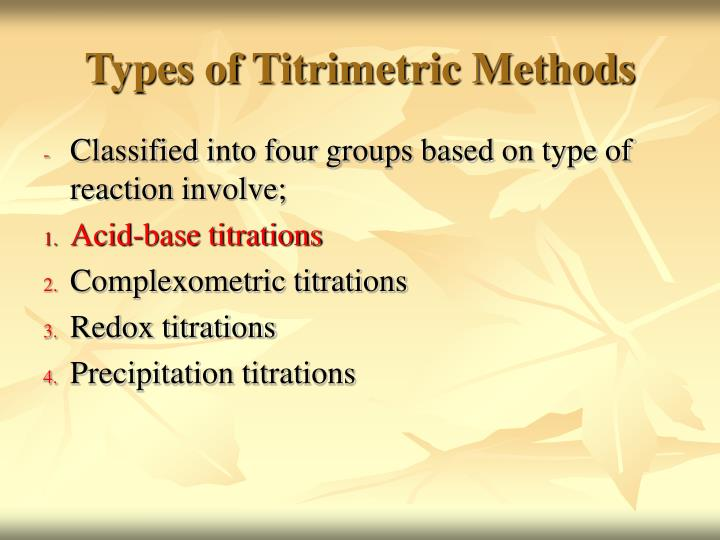 Types of Titrimetric Methods