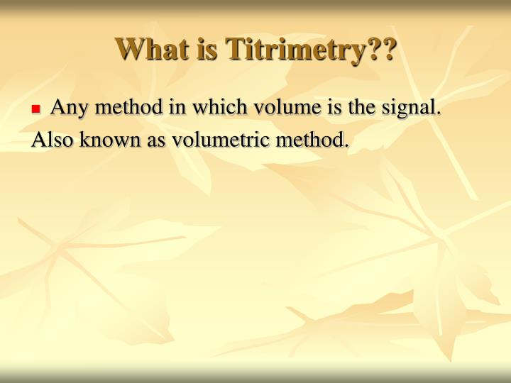 What is Titrimetry??