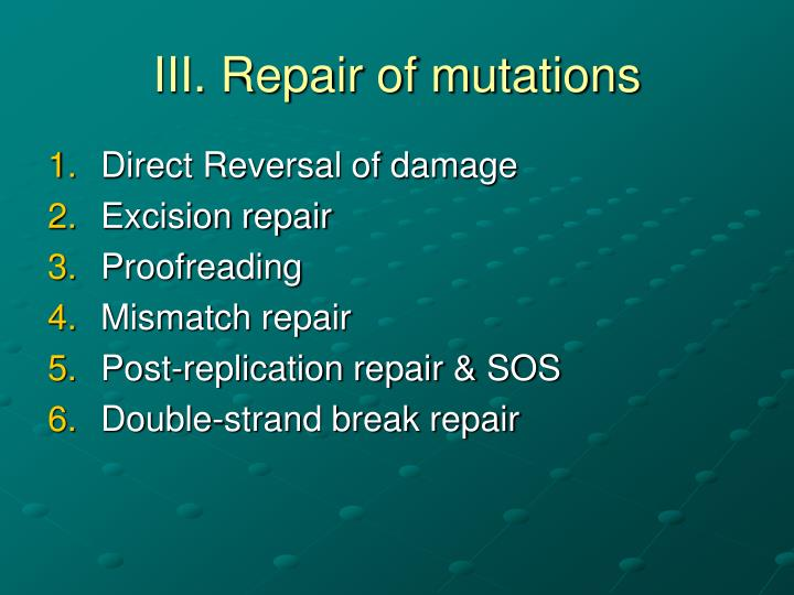 III. Repair of mutations