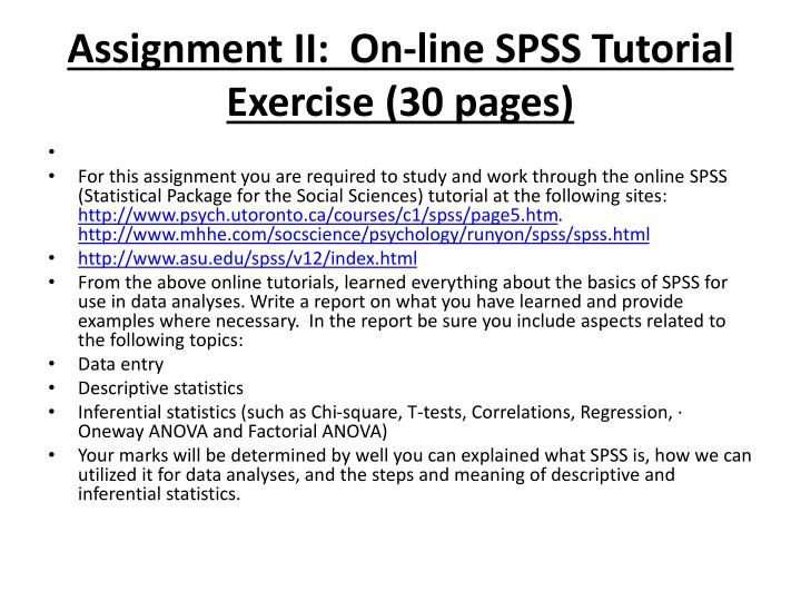 Assignment II:  On-line SPSS Tutorial Exercise (30 pages)