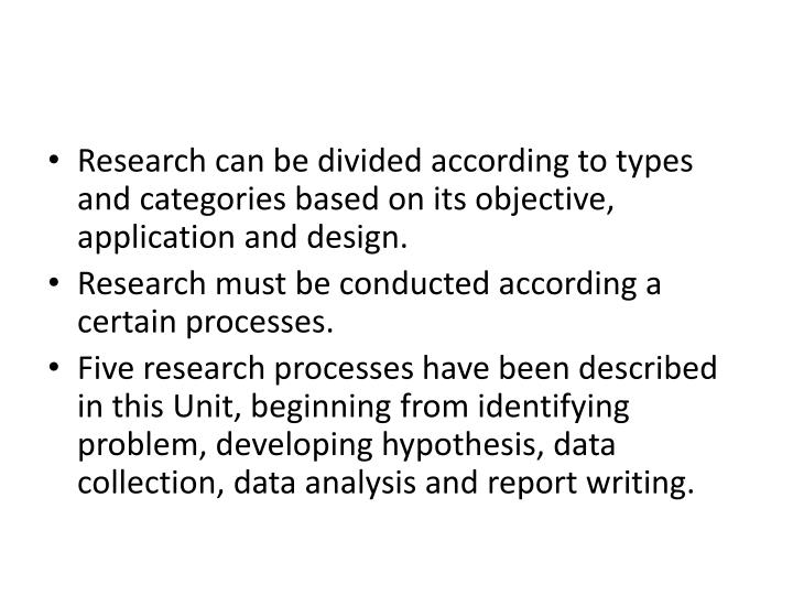 Research can be divided according to types and categories based on its objective, application and design.
