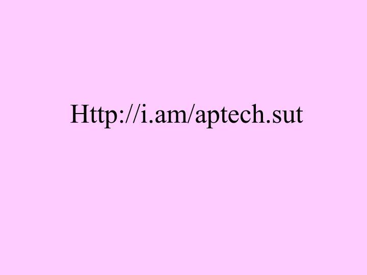 Http://i.am/aptech.sut