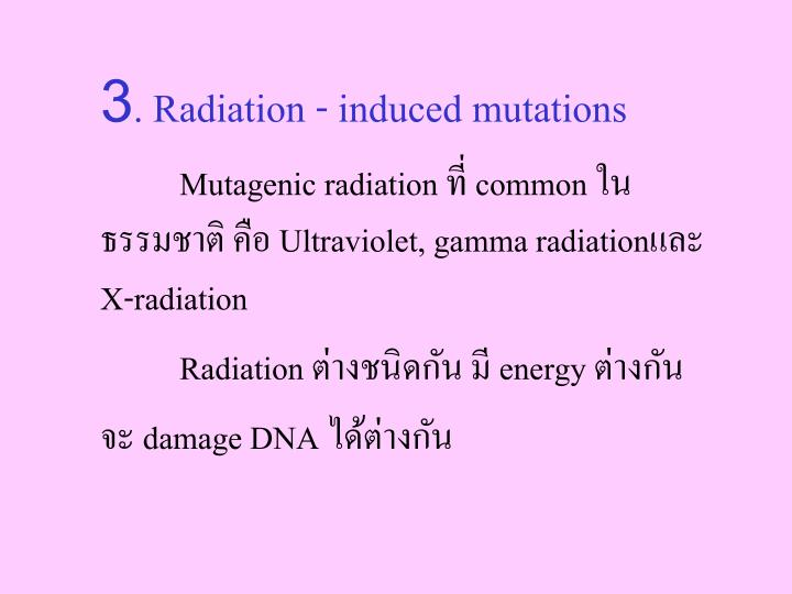 3. Radiation - induced mutations
