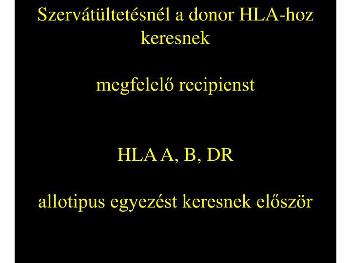 Szervátültetésnél a donor HLA-hoz keresnek